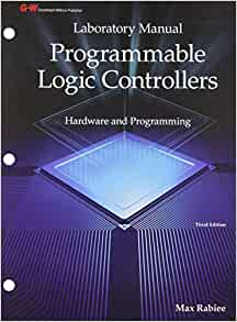 Programmable logic controllers hardware and programming by max rabiee