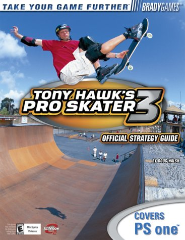 Tony Hawk's Pro Skater 3: Official Strategy Guide for PlayStation (Take Your Game Further)