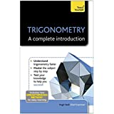 Trigonometry - A Complete Introduction: Teach Yourself
