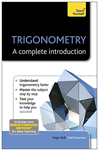 Trigonometry: A Complete Introduction: Teach Yourself