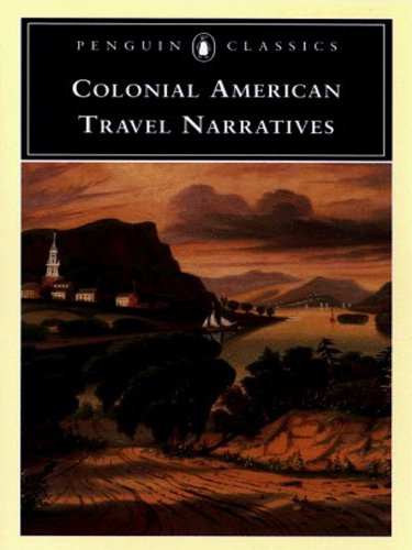 Colonial American Travel Narratives (Penguin Books for History: U.S.) (English Edition)