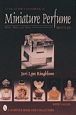 A Collector's Handbook of Miniature Perfume Bottles: Minis, Mates and