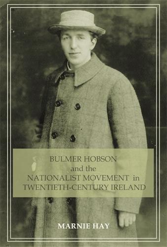 bulmer-hobson-and-the-nationalist-movement-in-twentieth-century-ireland