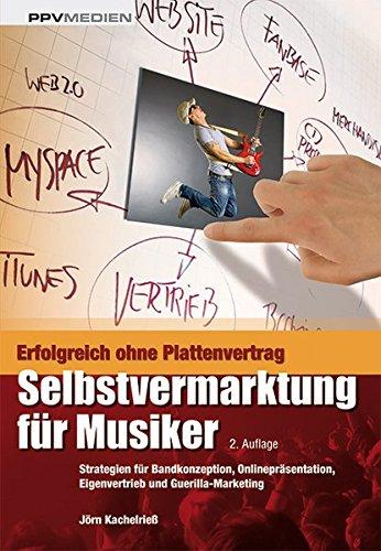 Selbstvermarktung-fr-Musiker-Strategien-fr-Bandkonzeption-Onlineprsentation-Eigenvertrieb-und-Guerilla-Marketing