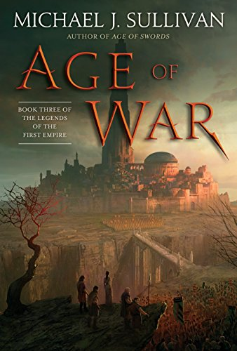 Age of War: Book Three of The Legends of the First Empire (Sullivan J Michael)