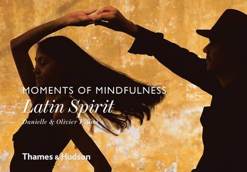 Moments of Mindfulness: Latin Spirit