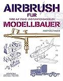 Airbrush für Modellbauer: Farbe auf Stand- und Funktionsmodellen