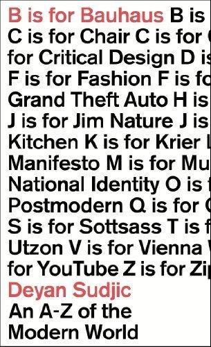 B is for Bauhaus: An A-Z of the Modern W...
