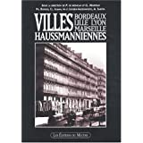Villes Haussmanniennes. Bordeaux, Lille, Lyon, Marseille