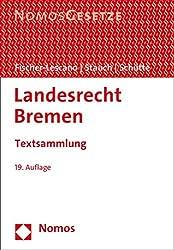 Landesrecht Bremen: Textsammlung - Rechtsstand: 15. Februar 2017