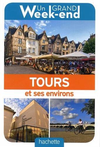 Guide Un Grand Week-end à Tours et environs par Collectif