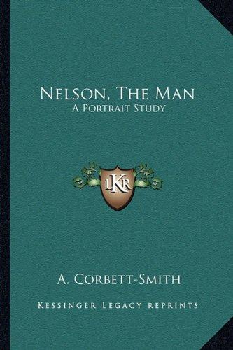 Nelson, the Man: A Portrait Study