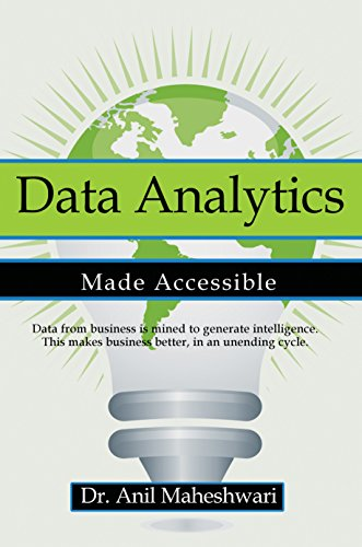 Data Analytics Made Accessible: 2019 edition (English Edition) por Anil Maheshwari