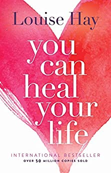 You Can Heal Your Life by [Hay, Louise L.]
