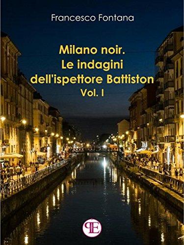 Risultati immagini per Milano Noir francesco fontana libro