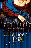 Das Heiligenspiel: Roman