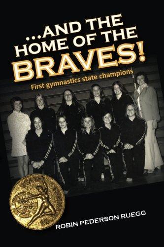 And The Home of The Braves: A Gymnastics Memoir