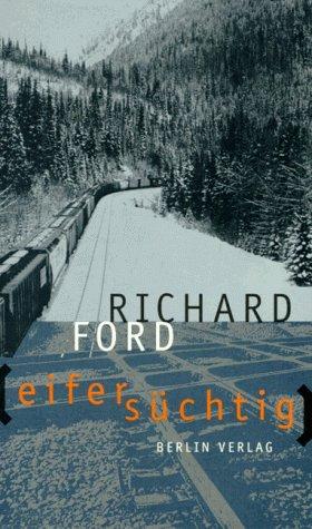 Buchseite und Rezensionen zu 'Eifersüchtig' von Richard Ford