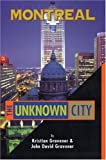 Montreal: The Unknown City (Unknown City: Montreal) by Kristian Gravenor (2003-05-01)