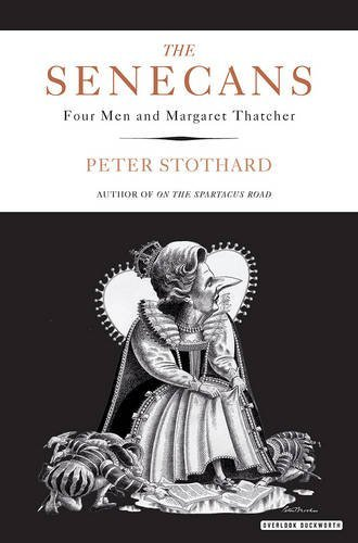 The Senecans by Peter Stothard (2016-10-06)