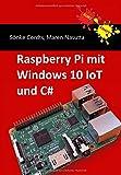 Raspberry Pi mit Windows 10 IoT und C# - Sönke Cordts, Maren Nasutta