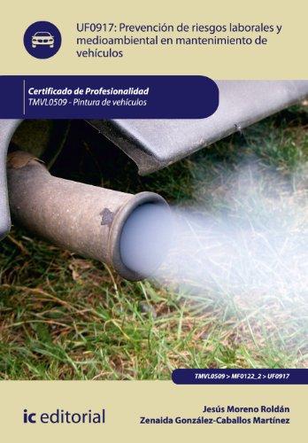 Prevención de riesgos laborales y medioambientales en mantenimiento de vehículos. tmvl0509 por Jesús Moreno Roldán