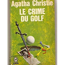 Agatha Christie. Le Crime du golf : 'Murder on the links', traduit de l'anglais par Marc Logé