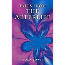 [(Tales From the Afterlife)] [By (author) Fiona Bowie] published on (March, 2011)