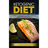 Ketogenic Diet: Types of Keto Diet and Precautions While You Lose Weight (English Edition)