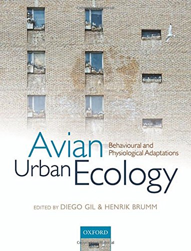 Avian Urban Ecology: Behavioural and Physiological Adaptations