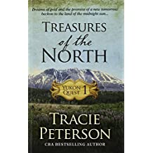 Treasures of the North (Yukon Quest) by Tracie Peterson (2016-06-17)