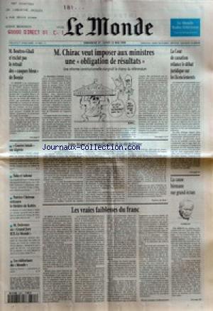 MONDE (LE) [No 15650] du 21/05/1995 - M. BOUTROS-GHALI N'EXCLUT PAS LE RETRAIT DES CASQUES BLEU DE BOSNIE - M. CHIRAC VEUT IMPOSER AUX MINISTRES UNE OBLIGATION DE RESULTATS - LA COUR DE CASSATION RELANCE LE DEBAT JURIDIQUE SUR LES LICENCIEMENTS - GUERRE TOTALE EN ALGERIE - SIDA ET TABOUS - PATRICE CHEREAU RETROUVE LE THEATRE DE KOLTES - M. DELEVOYE AU GRAND JURY RTL-LE MONDE - LES EDITORIAUX DU MONDE - JOHN MAJOR ET LA MORALISATION DE LA VIE POLITIQUE PAR PATRICE D