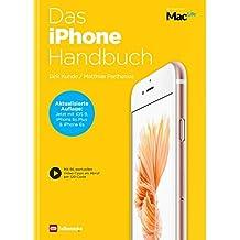 Das iPhone Handbuch 2016 : Aktualisierte Auflage mit iOS9, Apple iPhone 6s Plus & iPhone 6s