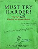Must Try Harder!: The Very Worst Howlers By Schoolchildren (English Edition)