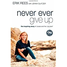 Never Ever Give Up: The Inspiring Story of Jessie and Her Joyjars by Erik Rees (1-Sep-2014) Paperback