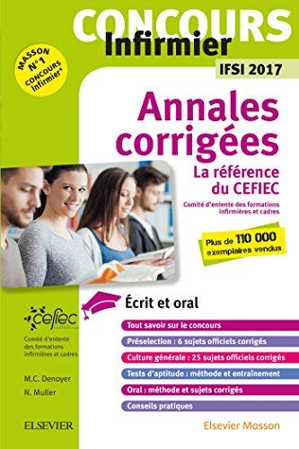 Concours Infirmier - Annales corrigées - IFSI 2017: Ecrit et Oral - La référence du CEFIEC
