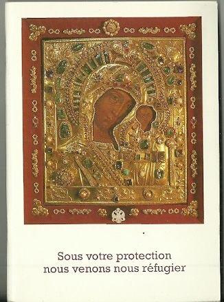 Sous votre protection nous venons nous réfugier (Guide des fidèles catholiques et orthodoxes pour la prière oecuménique du Rosaire inspirée par le message de Fatima)