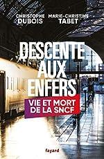 Descente aux enfers - Vie et mort de la SNCF de Marie-Christine Tabet