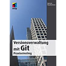 Versionsverwaltung mit Git: Praxiseinstieg (mitp Professional) by Sujeevan Vijayakumaran (2016-07-31)