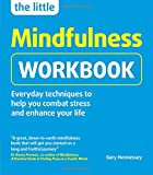The Little Mindfulness Workbook: Everyday techniques to help you combat stress and enhance