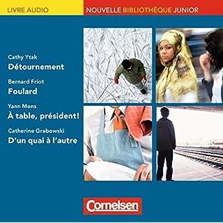 Nouvelle Bibliothèque Junior - Allgemeine Ausgabe: A2/A2+ - Foulard, D'un quai à l'autre, Détournement, À table président!: Audio-CDs