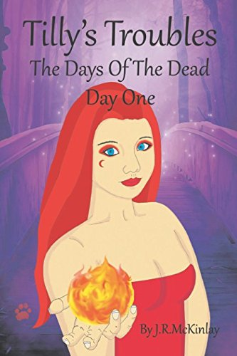 Tilly's Troubles.: The Days Of The Dead. Day One