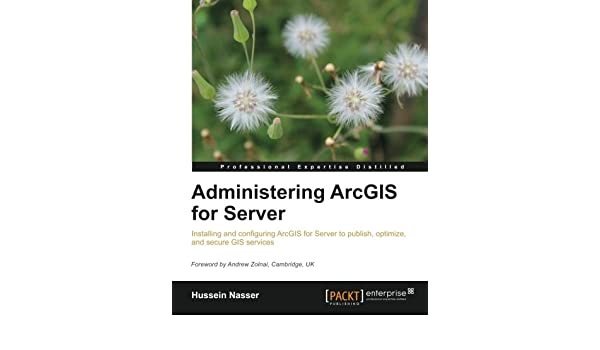 Buy Administering ArcGIS for Server Book Online at Low