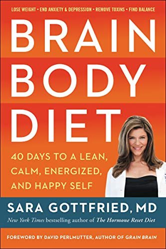 Brain Body Diet: 40 Days to a Lean, Calm, Energized, and Happy Self (English Edition)
