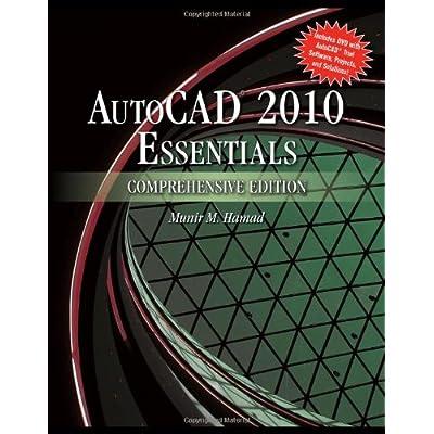 AutoCAD 2010 Essentials, Comprehensive Edition