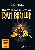 Die Wissenschaft bei Dan Brown - Joachim Körber