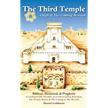 The Third Temple: A Sign of The Coming Messiah (English Edition)