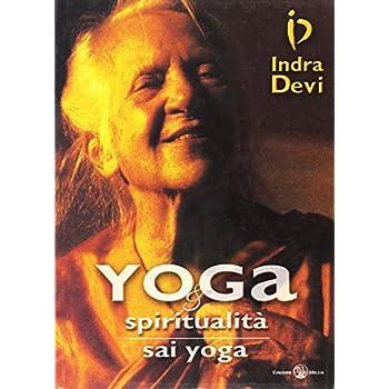 Yoga E Spiritualità. Sai Yoga