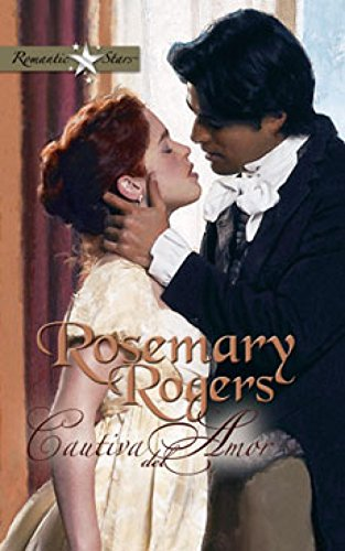 Cautiva del amor (Romantic Stars) por ROSEMARY ROGERS