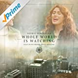 Whole World Is Watching (feat. Dave Pirner)